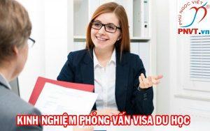 Kinh nghiệm phỏng vấn visa du học